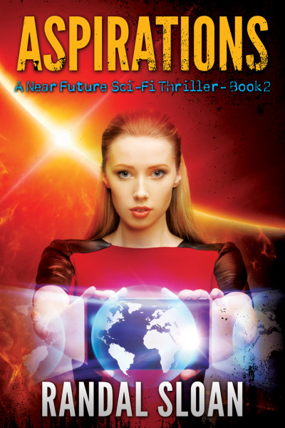 Aspirations: A Near Future SciFi Thriller Book 2
